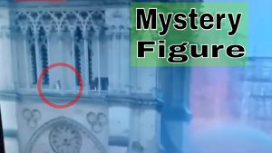 Mystery figure at Notre Dame cathedral fire 1
