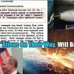 """Aliens On Their Way Will Be Here Soon 150x150 - The U.S Warns Russia: """"Aliens On Their Way, Will Be Here Soon"""""""