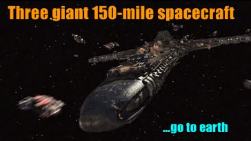 Three giant 150 mile spacecraft go to earth 364x205 - Three giant 150-mile spacecraft go to earth