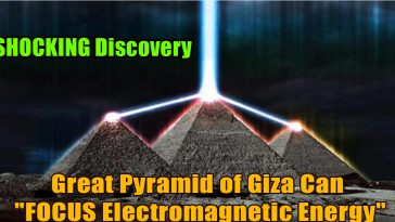 Great Pyramid of Giza Can FOCUS Electromagnetic Energy 364x205 - The Pyramids of Giza Can Focus Energy Withing Its Chambers