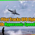 Navy Pilot Tracks UFO Flying with Hypersonic Speed 150x150 - Navy Pilot Tracks UFO Flying with Hypersonic Speed (video)