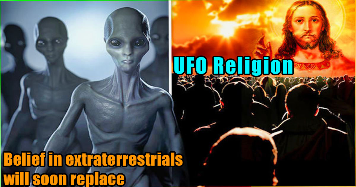 The Belief In Extraterrestrials Will Soon Replace Religion, Study Suggests