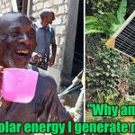 solar energy I generate myself 150x150 - This Guy Has To Pay Taxes For Solar Energy He Generates Himself