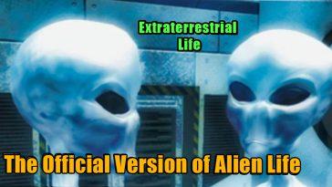 Extraterrestrial life alien life 364x205 - Extraterrestrial life: The official version of alien life