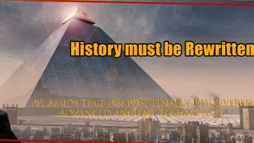 History must be Rewritten 364x205 - That's why the Pyramids were BUILT, and History must be Rewritten