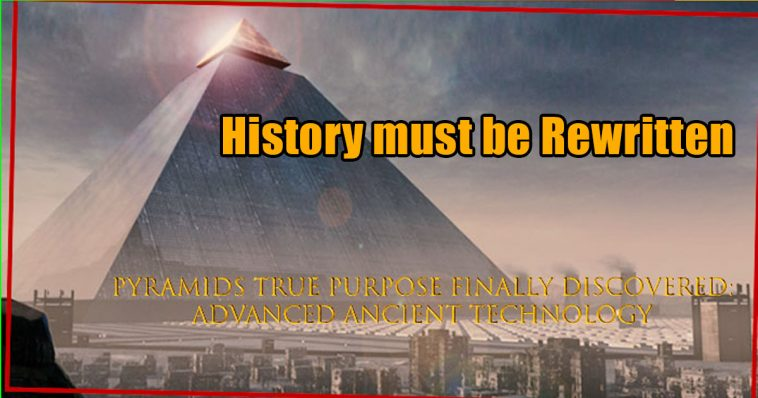 History must be Rewritten 758x398 - That's why the Pyramids were BUILT, and History must be Rewritten