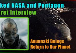 Leaked NASA and Pentagon Secret Interview 265x186 - Leaked NASA and Pentagon Secret Interview - Anunnaki Beings Return to Our Planet