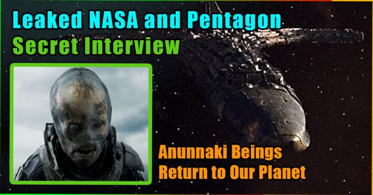 Leaked NASA and Pentagon Secret Interview 758x398 - Leaked NASA and Pentagon Secret Interview - Anunnaki Beings Return to Our Planet