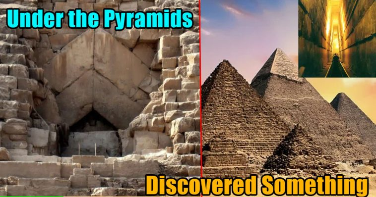 Under the Pyramids They Discovered Something 758x398 - Under the Pyramids They Discovered Something That Shouldn't Exist (video)