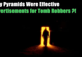 Why Pyramids Were Effective Advertisements for Tomb Robbers 265x186 - Why Pyramids Were Effective Advertisements for Tomb Robbers